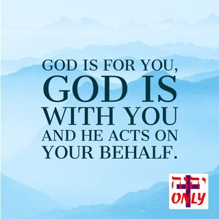 Don't Worry about Anything God Is for You, God Is with You and He Acts on Your Behalf.