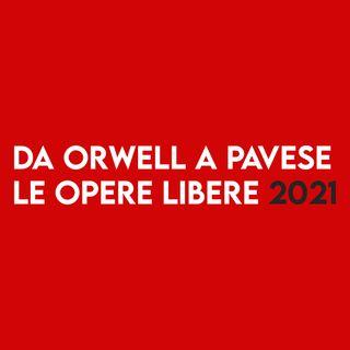 Da ORWELL a PAVESE - Le Opere LIBERE 2021