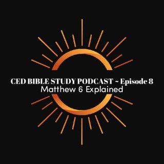 Bible Study Podcast ~ Matthew 6