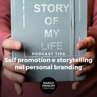 "Podcast ""Tips""Self promotion e storytelling nel personal branding"""