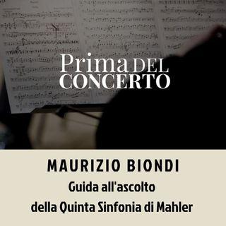 In giù e in su: viaggio musicale nella Quinta di Mahler - Maurizio Biondi (15.03.17)