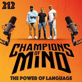Champions Of Mind - 212 - The Power Of Language