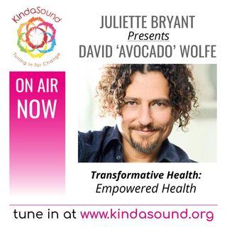 Empowered Health   David Wolfe on Transformative Health with Juliette Bryant