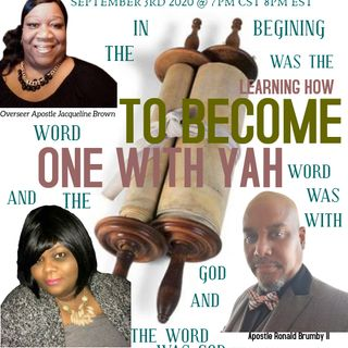 Part 2 - Learning How To Become One With YAH (GOD)