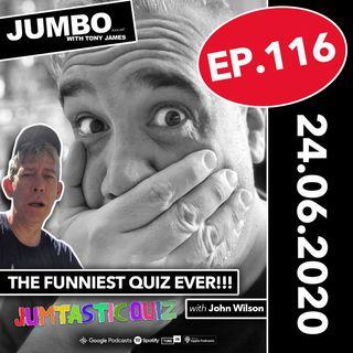 Jumbo Ep:116 - 24.06.20 - The Funniest Quiz Ever!!!
