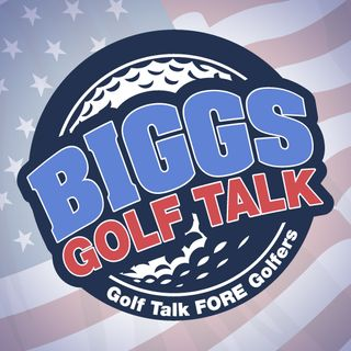 BiGGs GOLF TALK - 03/23/19