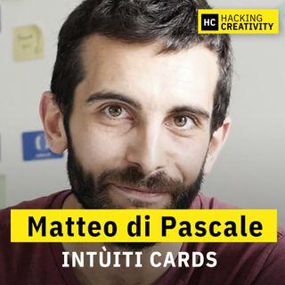 07 - Intùiti, Fabula, Cicero: rivoluzionare il processo creativo con un mazzo di carte