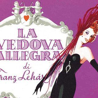 Tutto nel Mondo è Burla Stasera all'Opera - La Vedova Allegra