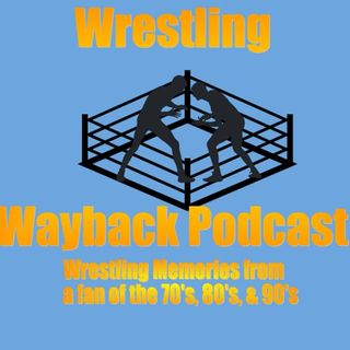 Wrestling Way Back Podcast