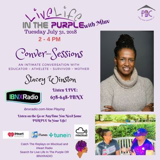 Live Life In The Purple with MLuv 7-31-18 Guest Stacey Winston