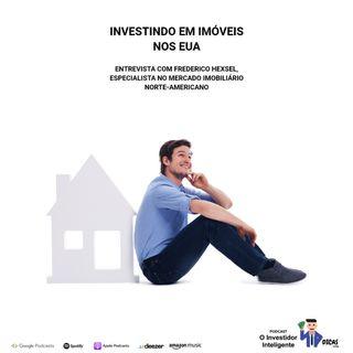 162 Investindo em imóveis nos EUA – (Entrevista com Frederico Hexsel, especialista no mercado imobiliário norte-americano)