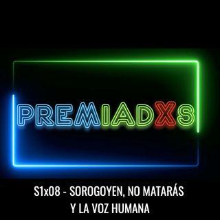 Premiadxs s1x08 - Sorogoyen, No Matarás y La Voz Humana