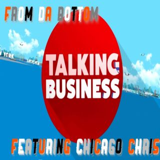 Talking Business Featuring Chicago Chris