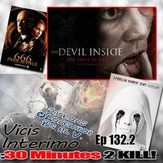 The Devil Inside, Vicis Interimo Episode 132.2
