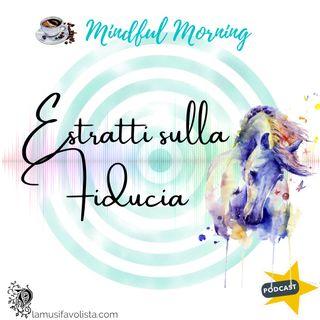 Mindful Morning - Estratti sulla Fiducia