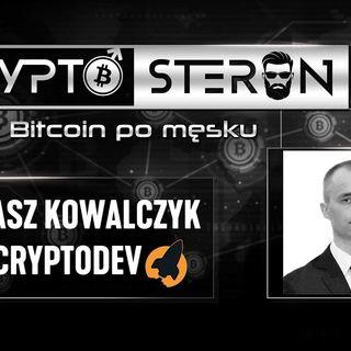 Kryptosteron czyli Bitcoin po męsku   Odcinek #3   Tomasz Kowalczyk - CryptoDev