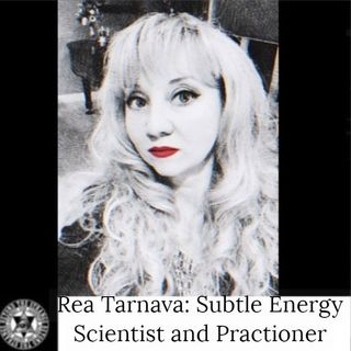 Rea Tarnava Subtle Energy Scientist  Practitioner 11-24-29