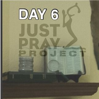 Day 6 - this thing called prayer