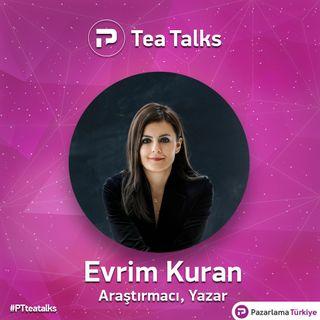 TeaTalks - Bölüm 4 - Evrim Kuran
