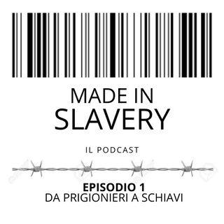 Episodio 1 - Da prigionieri a schiavi
