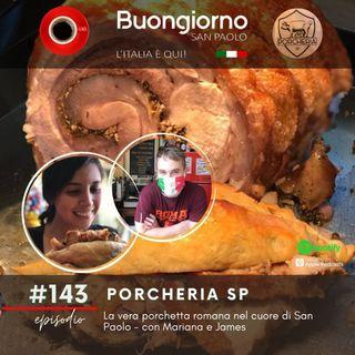 #143 La vera porchetta romana nel cuore di San Paolo - con Mariana e James