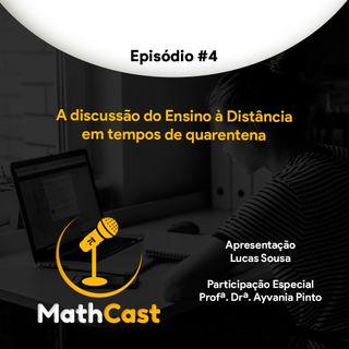 Ep. 04 - A discussão do Ensino à Distância em tempos de quarentena. (Part. Profª. Drª. Ayvania Pinto)