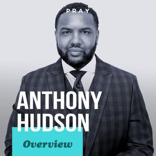 Overview of Anthony Hudson's Life, Leadership, and Legacy