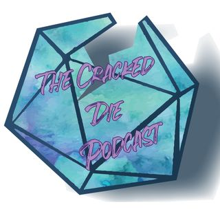 The Cracked Die Podcast - Episode 19 - Danse Macabre