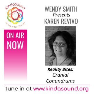 Cranial Conundrums | Karen Revivo on Reality Bites with Wendy Smith