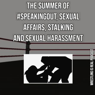 The Summer of #SpeakingOut, Sexual Affairs, Stalking and Sexual Harassment.  KOP070920-544