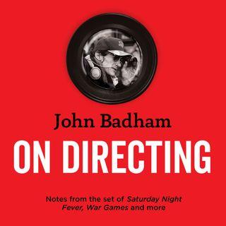 Special Report:  John Badham's On Directing, Volume 2