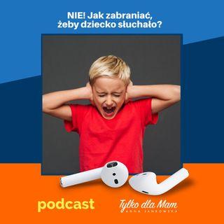 23. NIE! Jak zabraniać żeby dziecko słuchało?
