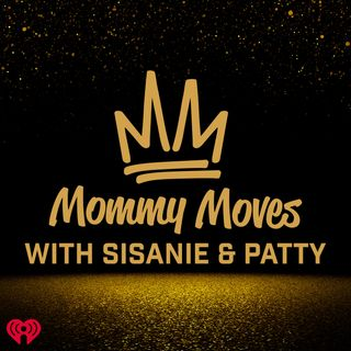 Mommy Moves with Sisanie and Patty