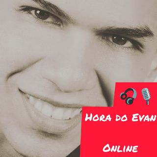 Hora do Evan - 02/04/2019