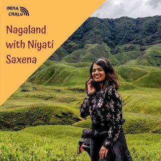 Nagaland with Niyati Saxena