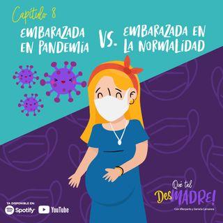 EP 8: Embarazada en pandemia vs Embarazada en la normalidad