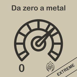 21. Da zero a metal ep.3 - EXTREME