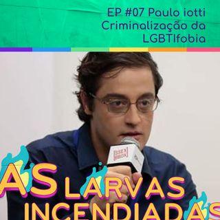 #07 Paulo Iotti - Criminalização da LGBTIfobia