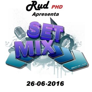 Set Show DJ Rud PHD 26-06-2016