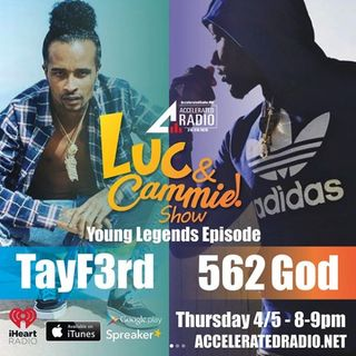 Accelerated Radio - TayF3rd/562 God - The Young Legends Episode 4.5.18