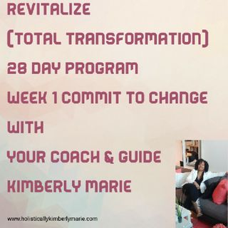 Day 6 Of Day 28 Revitalize Program W/Kimberly Marie