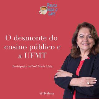 #8 - O desmonte do ensino público e a UFMT
