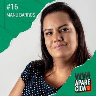 #16 - Emanuela Barros e sua Coragem Para Defender as Mulheres