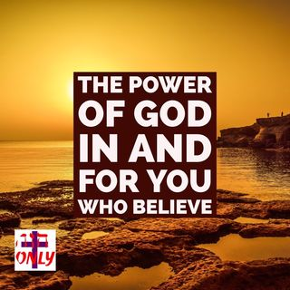 The Immeasurable and Unlimited and Surpassing Great Power On and For You Who BELIEVE GOD.