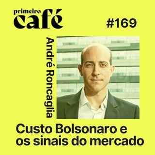 #169: Custo Bolsonaro na luz, na gasolina e na comida   Entrevista com André Roncaglia