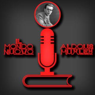 Il Mondo Nuovo di Aldous Huxley - Parafrasi Letteraria Podcast n°2