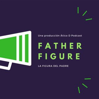 FATHER FIGURE 4. Monitores, matronas y demás