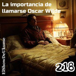 La importancia de llamarse Oscar Wilde | ElShowDeUkume 2018