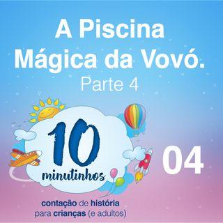 004 - A Piscina Mágica da Vovó - Parte 04