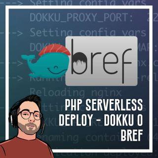 Ep.32 - Php Serverless Deploy - Dokku o Bref